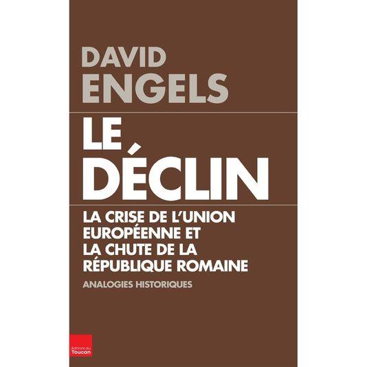 1830423_5_7c9c_le-declin-la-crise-de-l-union-europeenne-et_0d90309720f9449eb8f75ca46b569221